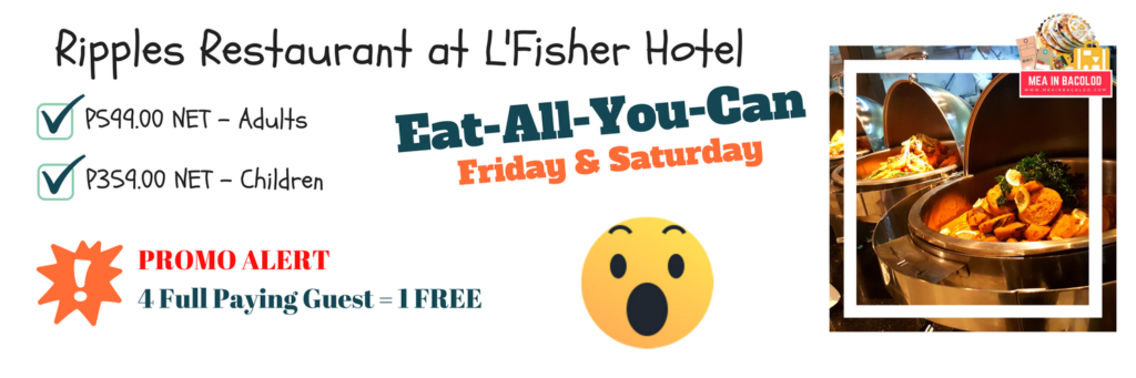 L'Fisher Bacolod - Ripples Restaurant Promo | Mea in Bacolod
