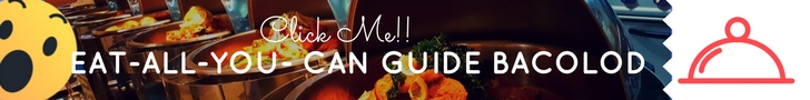 Eat All You Can Guide Bacolod | Mea in Bacolod